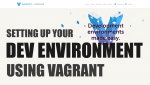 Setting up your development environment with Vagrant
