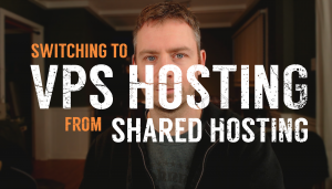 Switching to VPS from Shared Hosting